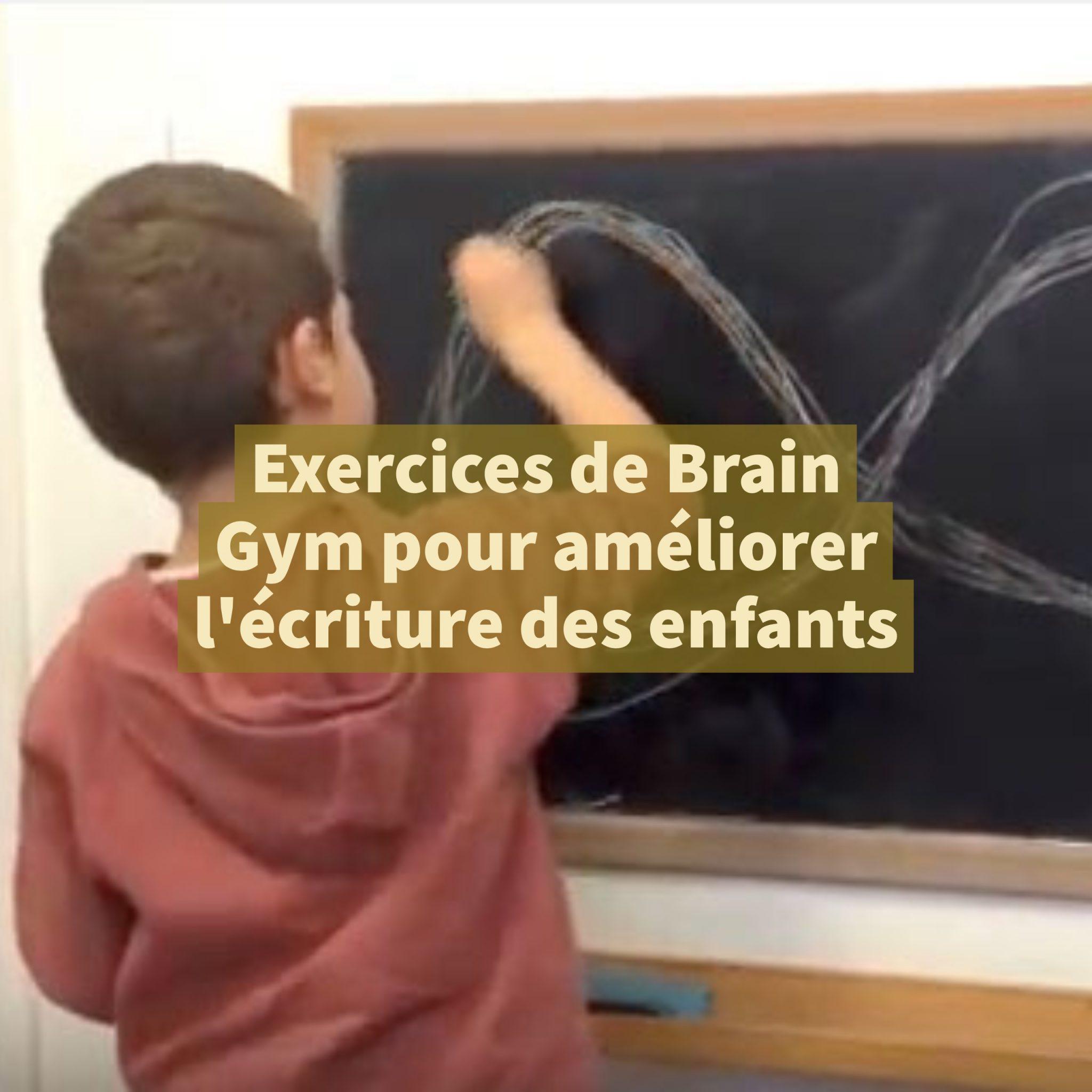 Exercices de Brain Gym pour améliorer l écriture des enfants
